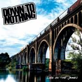 DOWN TO NOTHING  - CD LIFE ON THE JAMES