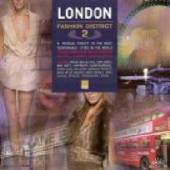 VARIOUS  - CD LONDON FASHION DISTRICT 2