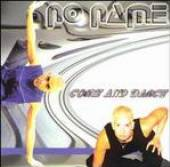 NO NAME  - CD COME AND DANCE