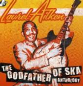 LAUREL AITKEN  - CD+DVD ANTHOLOGY - THE GODFATHER OF..