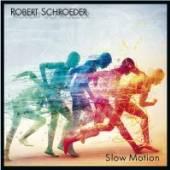 SCHROEDER ROBERT  - CD SLOW MOTION