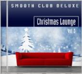 SMOOTH CLUB DELUXE  - CD CHRISTMAS LOUNGE 3