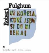 OLIVA PETR  - CD FULGHUM: UZ HOREL..