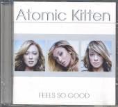 ATOMIC KITTEN  - CD FEELS SO GOOD