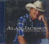 JACKSON ALAN  - CD THIRTY MILES WEST