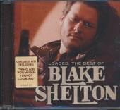 SHELTON BLAKE  - CD LOADED: THE BEST OF BLAKE SHELTON