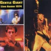 GENTLE GIANT  - CD LIVE IN ROME 1974