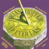 BRIAN HOPPER  - CD IF I EVER AM