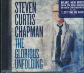 CHAPMAN STEVEN CURTIS  - CD GLORIOUS UNFOLDING