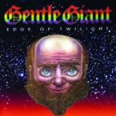 GENTLE GIANT  - 2xCD EDGE OF TWILIGHT