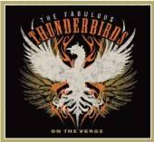 FABULOUS THUNDERBIRDS  - CD ON THE VERGE -DIGI-