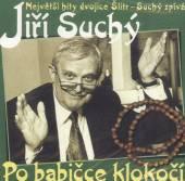 SUCHY JIRI  - CD PO BABICCE KLOKOCI