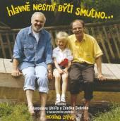 SVERAK & UHLIR  - CD HLAVNE NESMI BYTI SMUTNO
