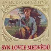 VARIOUS  - CD SYN LOVCE MEDVEDU (KAREL MAY)