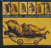LANEGAN MARK  - CD SCRAPS AT MIDNIGHT