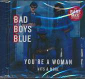 BAD BOYS BLUE  - CD HITS & MORE - YOU'RE A WOMAN
