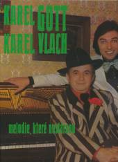 GOTT KAREL KAREL VLACH  - VINYL MELODIE, KTERE NESTARNOU [VINYL]