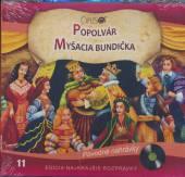 ROZPRAVKA  - CD POPOLVAR / MYSACIA BUNDICKA 11