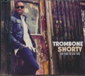 TROMBONE SHORTY  - CD SAY THAT TO SAY THIS