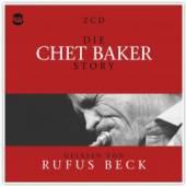 BAKER CHET / BECK RUFUS  - CD DIE CHET BAKER STORY... MUSIK