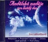 LASTOVICKOVA EVA  - CD ANDELSKA NADEJE PRO KAZDY DEN