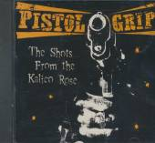 PISTOL GRIP  - CD SHOTS FROM THE KALICO ROS