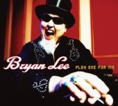 LEE BRYAN  - CD PLAY ONE FOR ME