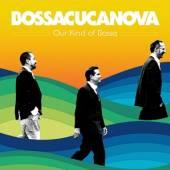 BOSSCUCANOVA  - CD OUR KIND OF BOSSA