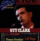 CLARK GUY  - 2xCD LIVE FROM DIXIE'S BAR &..