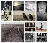 RAILROAD EARTH  - CD LAST OF THE OUTLAWS