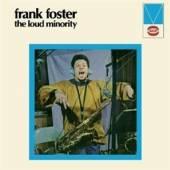 FRANK FOSTER  - CD THE LOUD MINORITY
