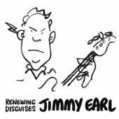 EARL JIMMY  - CD RENEWING DISGUISES