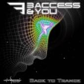 THREE ACCESS & YOU  - CD BACK TO TRANCE