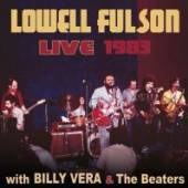 LOWELL FULSON  - CD LIVE WITH BILLY VERA & THE BEATERS