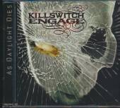 KILLSWITCH ENGAGE  - CD AS DAYLIGHT DIES