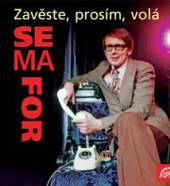 SEMAFOR  - 2xCD ZAVESTE, PROSIM, VOLA SEMAFOR