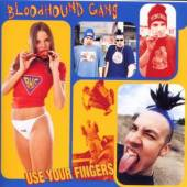 BLOODHOUND GANG  - CD USE YOUR FINGERS
