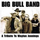 BIG BULL BAND  - CD TRIBUTE TO WAYLON JENNINGS