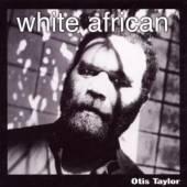 TAYLOR OTIS  - CD WHITE AFRICAN
