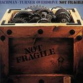 BACHMAN TURNER OVERDRIVE  - CD NOT FRAGILE