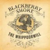BLACKBERRY SMOKE  - CDG THE WHIPPOORWILL