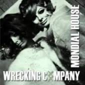 WRECKING COMPANY  - CD MONDIAL HOUSE