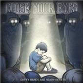 CLOSE YOUR EYES  - CD EMPTY HANDS AND HEAVY HEARTS