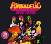 FUNKADELIC  - 2xCDG YOU GOT THE FUNK WE GOT THE