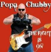 CHUBBY POPA  - VINYL FIGHT IS ON [VINYL]