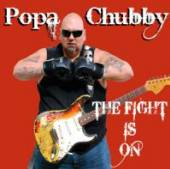POPA CHUBBY  - CD THE FIGHT IS ON