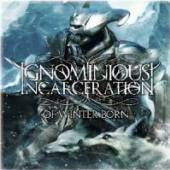 IGNOMINIOUS INCARCERATION  - CD OF WINTER BORN