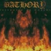 BATHORY  - CD DESTROYER OF WORLDS