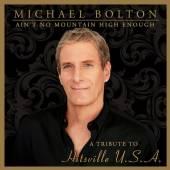 BOLTON MICHAEL  - CD AIN'T NO MOUNTAIN HIGH ENOUGH