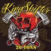 KINGSHIFTER  - CD 26 TONS
